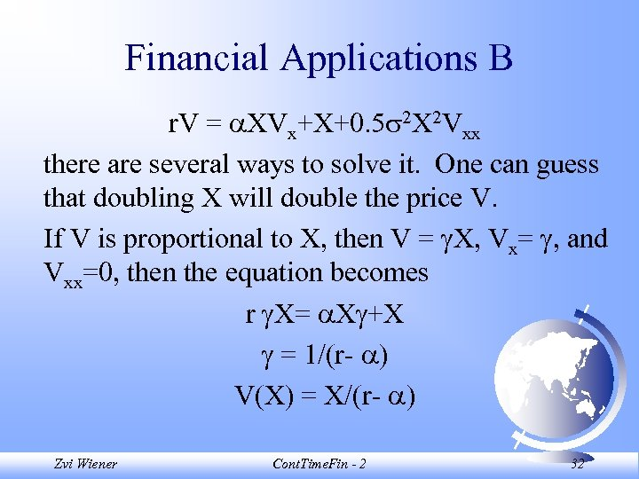 Financial Applications B r. V = XVx+X+0. 5 2 X 2 Vxx there are