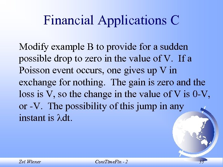 Financial Applications C Modify example B to provide for a sudden possible drop to
