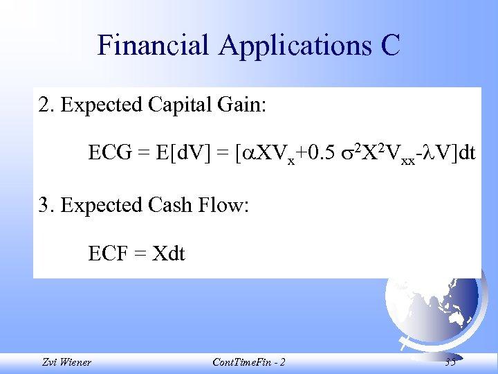 Financial Applications C 2. Expected Capital Gain: ECG = E[d. V] = [ XVx+0.