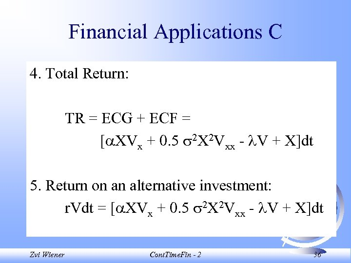 Financial Applications C 4. Total Return: TR = ECG + ECF = [ XVx