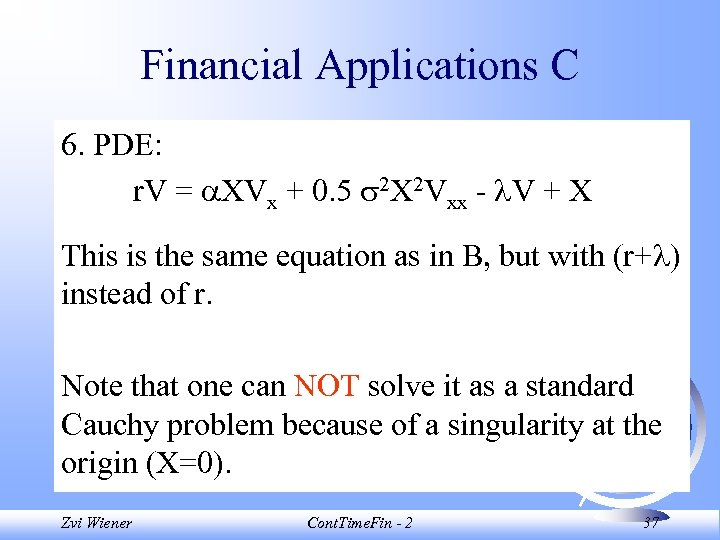 Financial Applications C 6. PDE: r. V = XVx + 0. 5 2 X