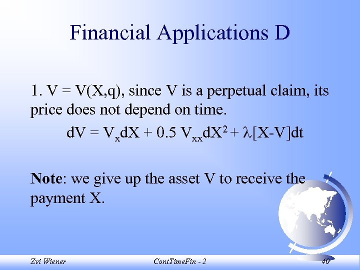 Financial Applications D 1. V = V(X, q), since V is a perpetual claim,