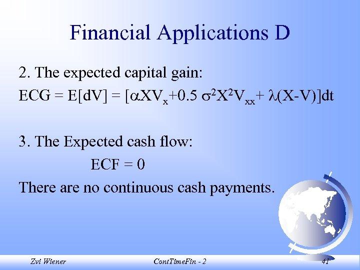 Financial Applications D 2. The expected capital gain: ECG = E[d. V] = [