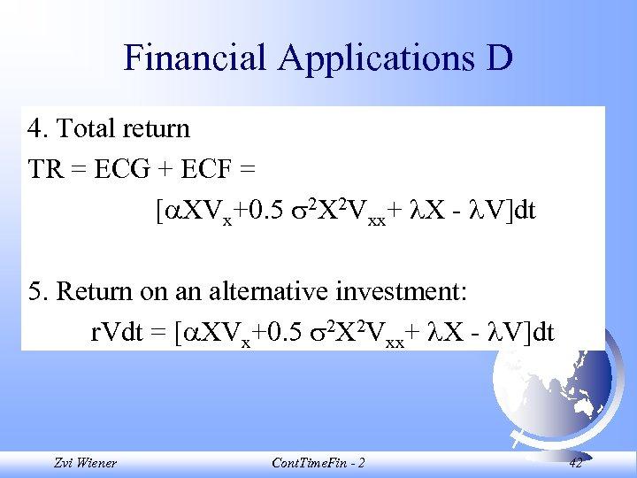 Financial Applications D 4. Total return TR = ECG + ECF = [ XVx+0.