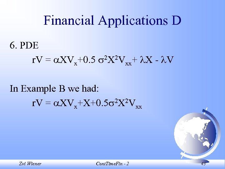 Financial Applications D 6. PDE r. V = XVx+0. 5 2 X 2 Vxx+