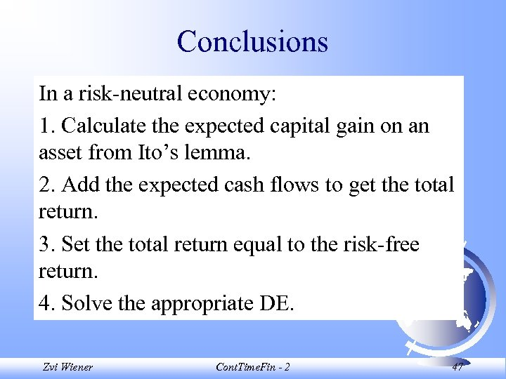 Conclusions In a risk-neutral economy: 1. Calculate the expected capital gain on an asset