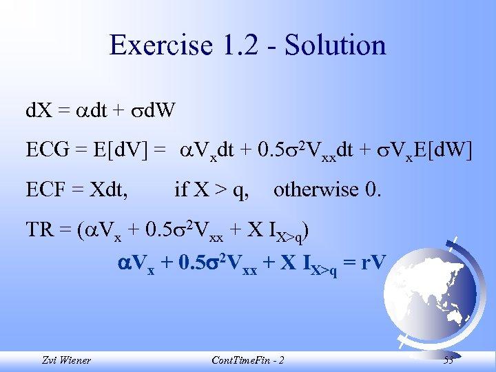 Exercise 1. 2 - Solution d. X = dt + d. W ECG =