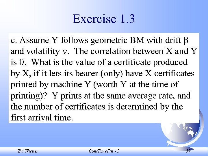 Exercise 1. 3 c. Assume Y follows geometric BM with drift and volatility .