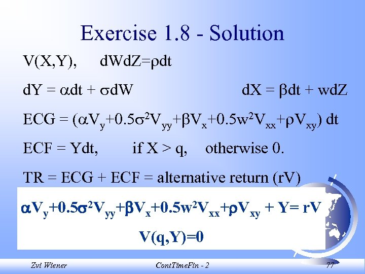 Exercise 1. 8 - Solution V(X, Y), d. Wd. Z= dt d. Y =