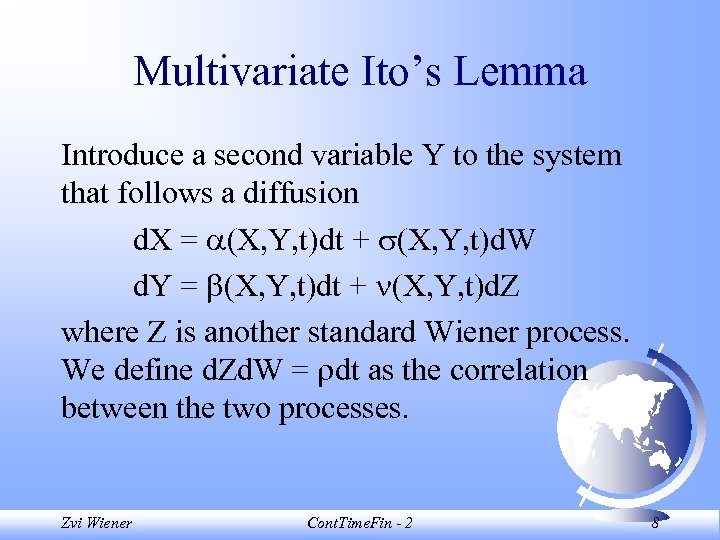 Multivariate Ito's Lemma Introduce a second variable Y to the system that follows a