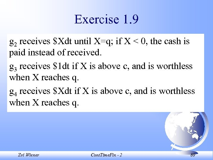 Exercise 1. 9 g 2 receives $Xdt until X=q; if X < 0, the