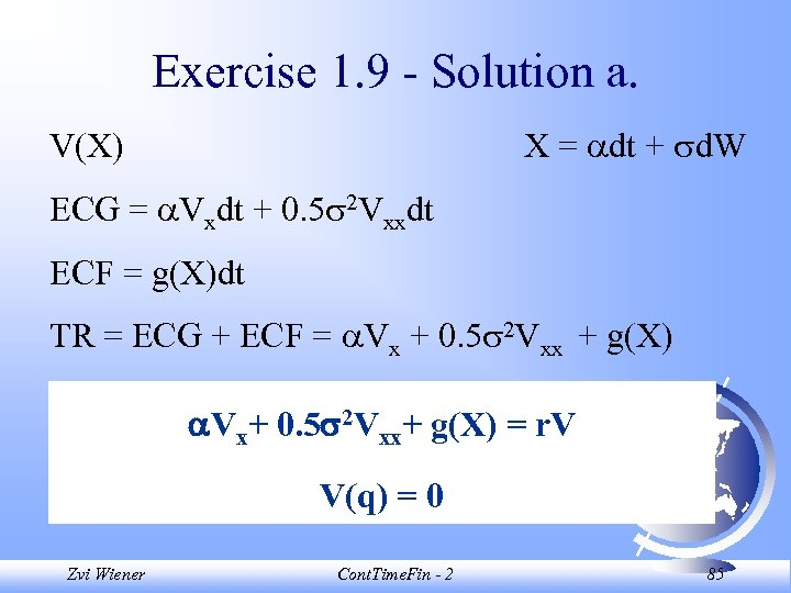 Exercise 1. 9 - Solution a. X = dt + d. W V(X) ECG
