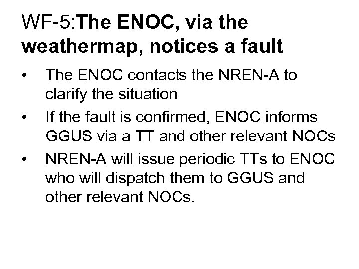 WF-5: The ENOC, via the weathermap, notices a fault • • • The ENOC
