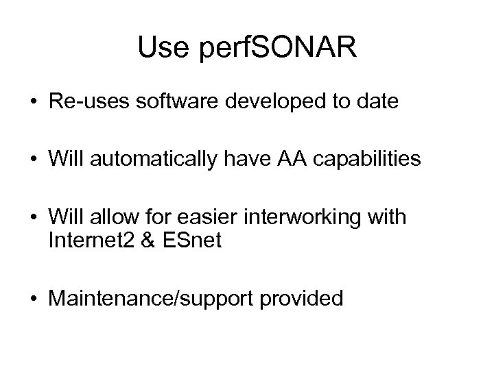 Use perf. SONAR • Re-uses software developed to date • Will automatically have AA