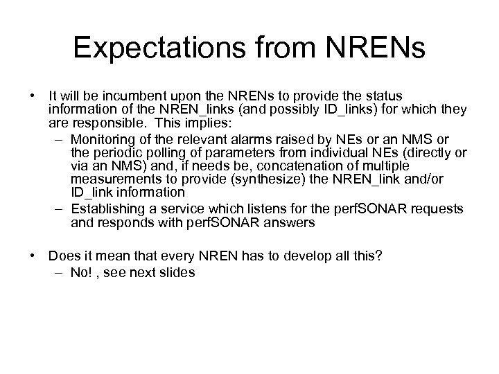 Expectations from NRENs • It will be incumbent upon the NRENs to provide the