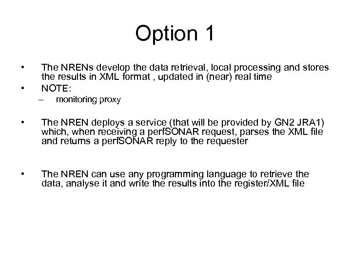 Option 1 • • The NRENs develop the data retrieval, local processing and stores