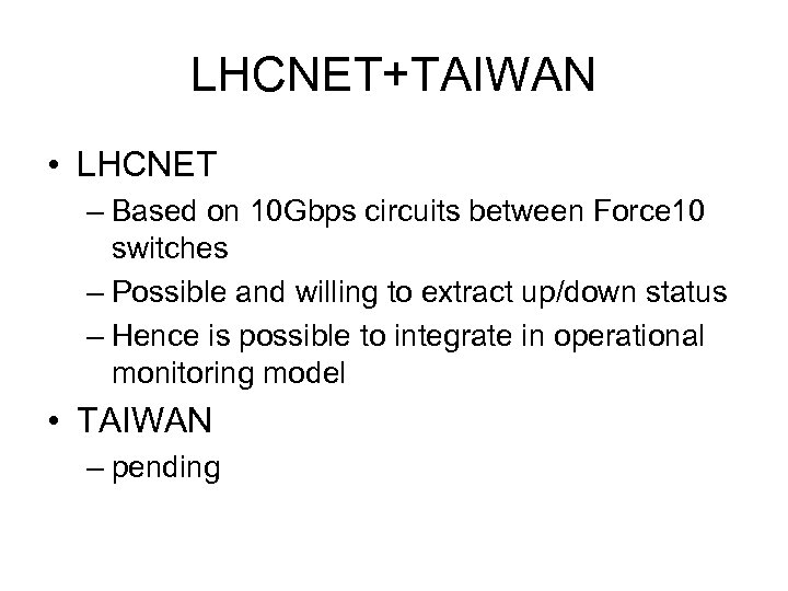 LHCNET+TAIWAN • LHCNET – Based on 10 Gbps circuits between Force 10 switches –