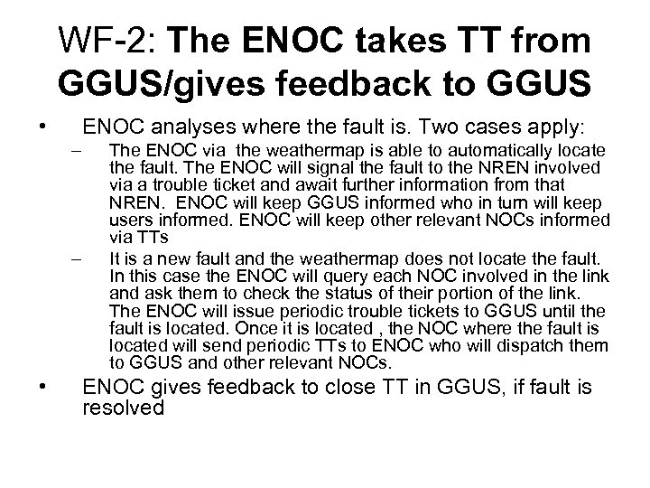 WF-2: The ENOC takes TT from GGUS/gives feedback to GGUS • ENOC analyses where