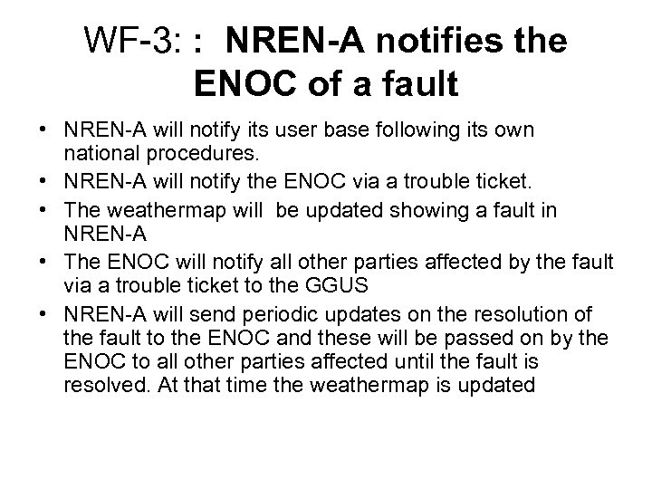 WF-3: : NREN-A notifies the ENOC of a fault • NREN-A will notify its