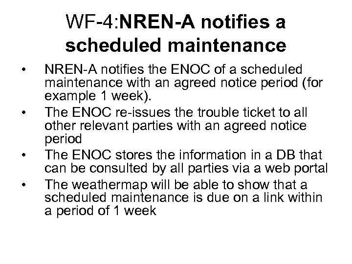 WF-4: NREN-A notifies a scheduled maintenance • • NREN-A notifies the ENOC of a