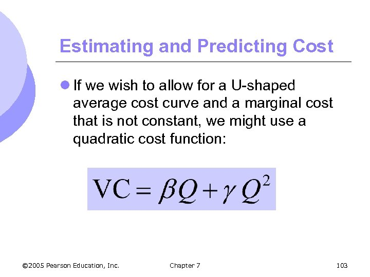 Estimating and Predicting Cost l If we wish to allow for a U-shaped average