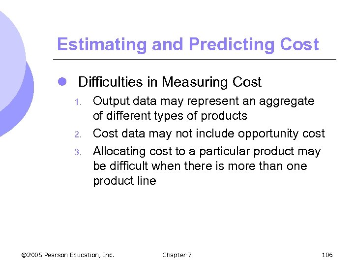 Estimating and Predicting Cost l Difficulties in Measuring Cost 1. 2. 3. Output data