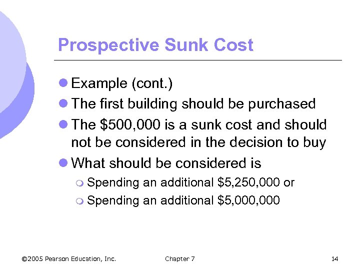 Prospective Sunk Cost l Example (cont. ) l The first building should be purchased