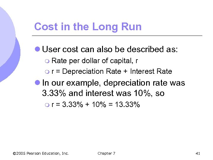 Cost in the Long Run l User cost can also be described as: m