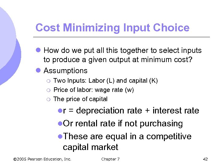 Cost Minimizing Input Choice l How do we put all this together to select