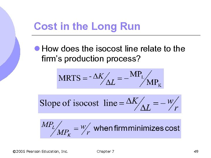Cost in the Long Run l How does the isocost line relate to the
