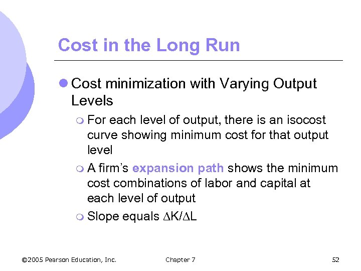 Cost in the Long Run l Cost minimization with Varying Output Levels m For