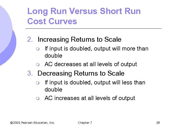 Long Run Versus Short Run Cost Curves 2. Increasing Returns to Scale m m
