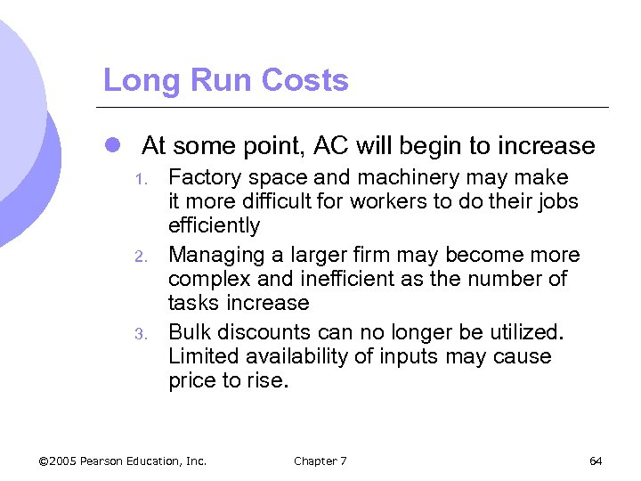 Long Run Costs l At some point, AC will begin to increase 1. 2.