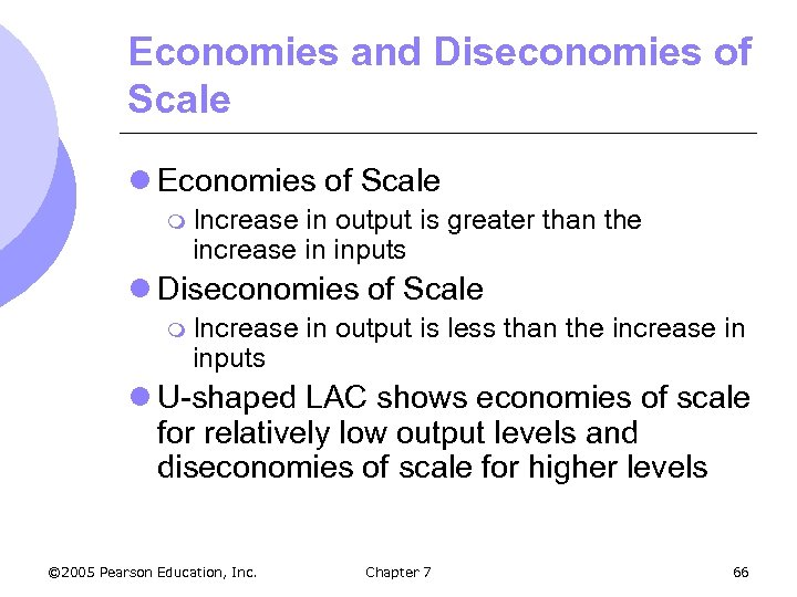 Economies and Diseconomies of Scale l Economies of Scale m Increase in output is