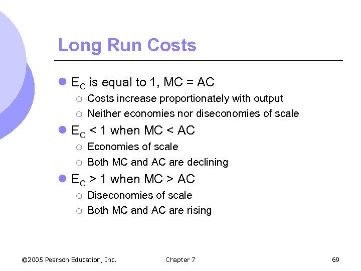Long Run Costs l EC is equal to 1, MC = AC m m