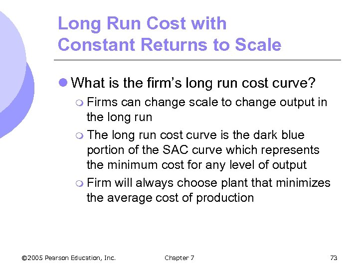 Long Run Cost with Constant Returns to Scale l What is the firm's long