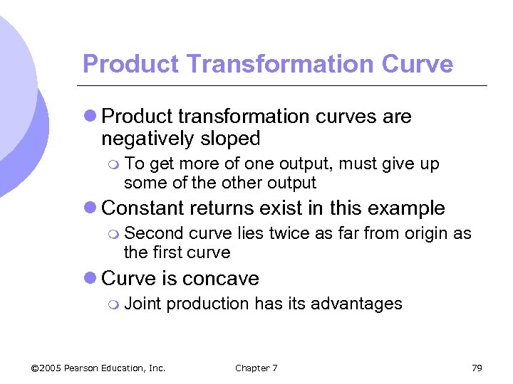 Product Transformation Curve l Product transformation curves are negatively sloped m To get more
