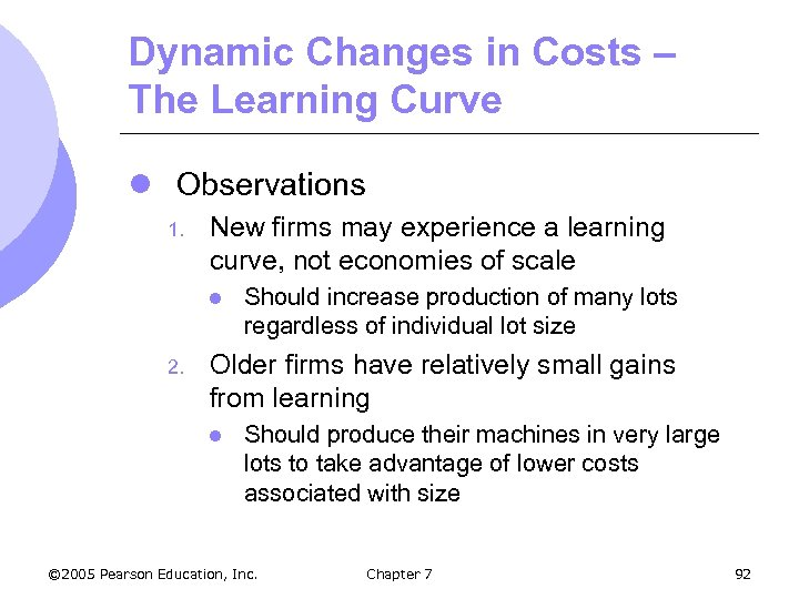 Dynamic Changes in Costs – The Learning Curve l Observations 1. New firms may