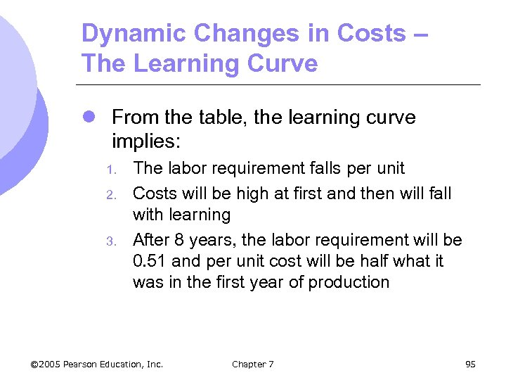 Dynamic Changes in Costs – The Learning Curve l From the table, the learning