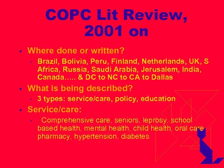 COPC Lit Review, 2001 on § Where done or written? • § What is