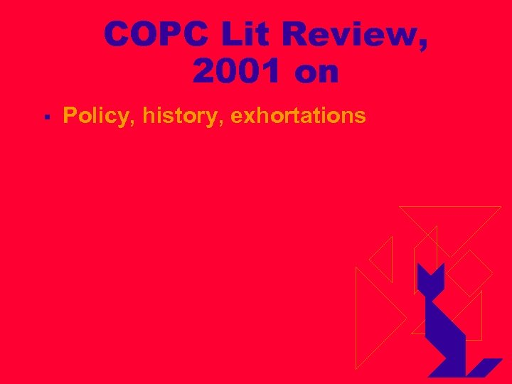 COPC Lit Review, 2001 on § Policy, history, exhortations
