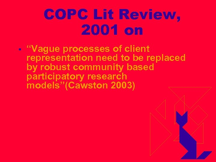 """COPC Lit Review, 2001 on § """"Vague processes of client representation need to be"""