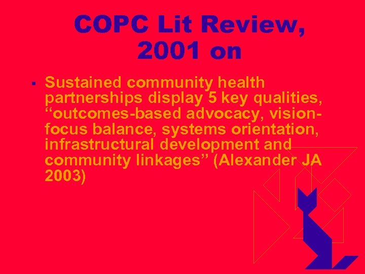 COPC Lit Review, 2001 on § Sustained community health partnerships display 5 key qualities,