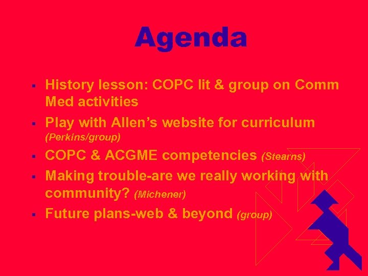 Agenda § § History lesson: COPC lit & group on Comm Med activities Play