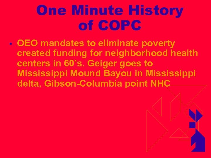 One Minute History of COPC § OEO mandates to eliminate poverty created funding for