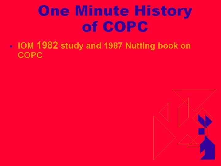 One Minute History of COPC § IOM 1982 study and 1987 Nutting book on