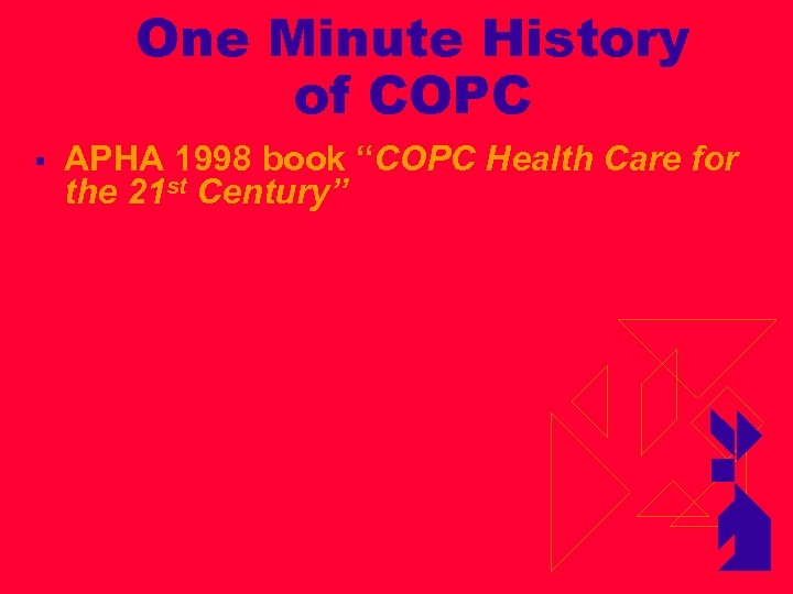 """One Minute History of COPC § APHA 1998 book """"COPC Health Care for the"""