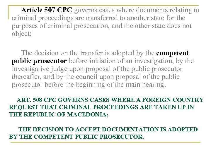 Article 507 CPC governs cases where documents relating to criminal proceedings are transferred to