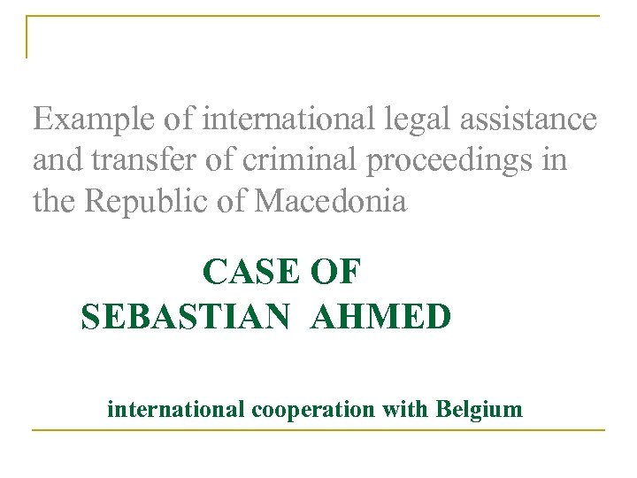 Example of international legal assistance and transfer of criminal proceedings in the Republic of
