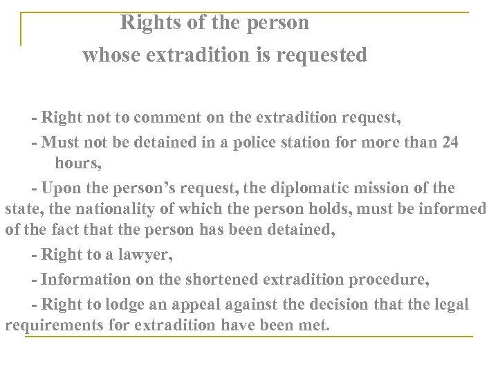 Rights of the person whose extradition is requested - Right not to comment
